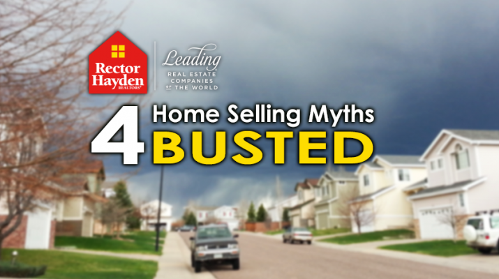 4 Home Selling Myths - BUSTED