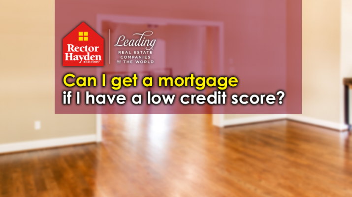 Mortgage with Low Credit Score